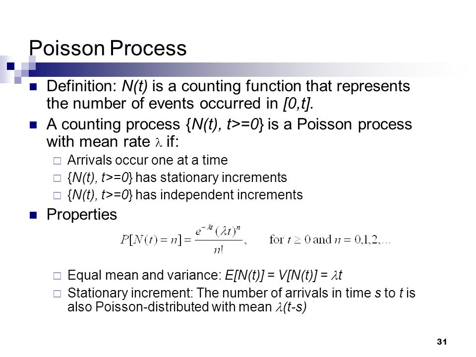 Poisson Process Definition: N(t) is a counting function that represents the number of events occurred in [0,t].